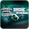Gamer's Guide to Pretty Much Everything: Drone After Dark